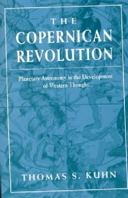 The Copernican Revolution: Planetary Astronomy in the Development of Western Thought (Paperback)