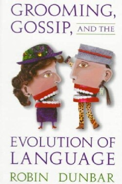 Grooming, Gossip, and the Evolution of Language (Paperback)