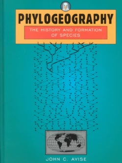Phylogeography: The History and Formation of Species (Hardcover)
