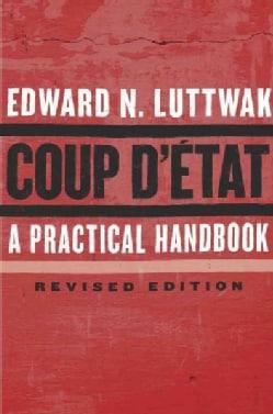 Coup D'etat: A Practical Handbook (Paperback)