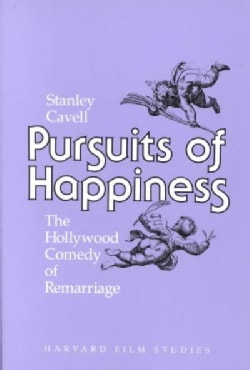 Pursuits of Happiness: The Hollywood Comedy of Remarriage (Paperback)