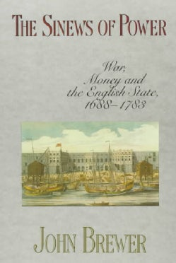 The Sinews of Power: War, Money and the English State, 1688-1783 (Paperback)