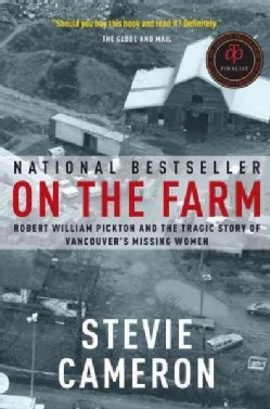 On the Farm: Robert William Pickton and the Tragic Story of Vancouver's Missing Women (Paperback)