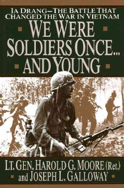 We Were Soldiers Once...and Young: Ia Drang : The Battle That Changed the War in Vietnam (Hardcover)