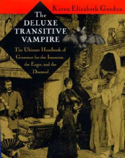 The Deluxe Transitive Vampire: The Ultimate Handbook of Grammar for the Innocent, the Eager, and the Doomed (Hardcover)