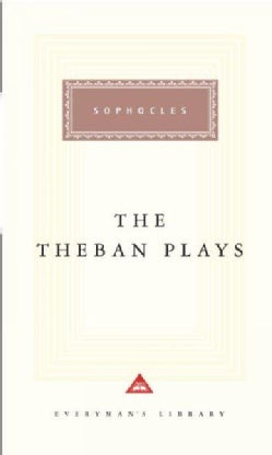 The Theban Plays: Oedipus the King/Oedipus at Colonus/Antigone (Hardcover)