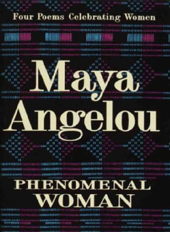 Phenomenal Woman: Four Poems Celebrating Women (Hardcover)