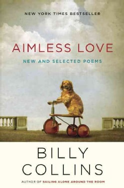 Aimless Love: New and Selected Poems (Hardcover)