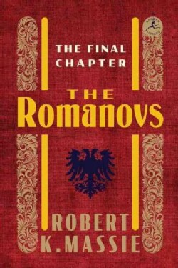 The Romanovs: The Final Chapter (Hardcover)