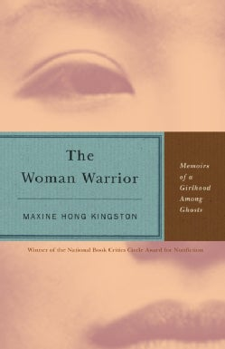 The Woman Warrior: Memoirs of a Girlhood Among Ghosts (Paperback)