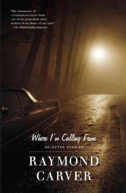 Where I'm Calling from: New and Selected Stories (Paperback)