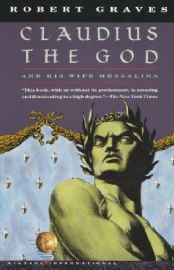 Claudius the God: And His Wife Messalina (Paperback)