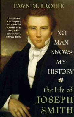 No Man Knows My History: The Life of Joseph Smith : The Mormon Prophet (Paperback)
