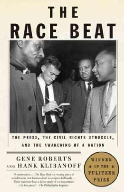 The Race Beat: The Press, the Civil Rights Struggle, and the Awakening of a Nation (Paperback)