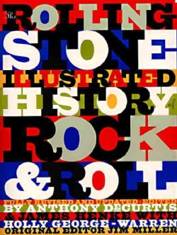 The Rolling Stone Illustrated History of Rock & Roll: The Definitive History of the Most Important Artists and Th... (Paperback)