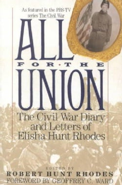 All for the Union: The Civil War Diary and Letters of Elisha Hunt Rhodes (Paperback)
