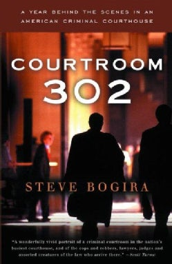 Courtroom 302: A Year Behind The Scenes In An American Criminal Courthouse (Paperback)