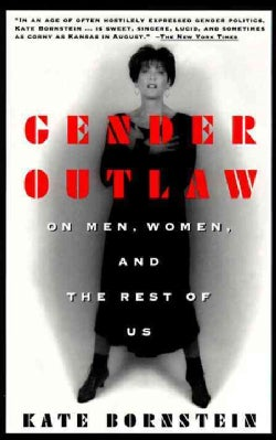 Gender Outlaw: On Men, Women, and the Rest of Us (Paperback)