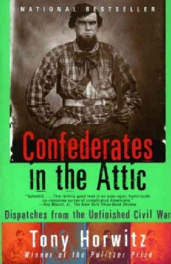 Confederates in the Attic: Dispatches from the Unfinished Civil War (Paperback)