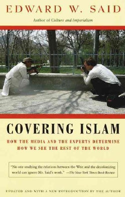 Covering Islam: How the Media and the Experts Determine How We See the Rest of the World (Paperback)
