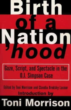 Birth of a Nation'Hood: Gaze, Script, and Spectacle in the O.J. Simpson Case (Paperback)