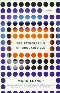 The Tetherballs of Bougainville: A Novel (Paperback)