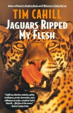 Jaguars Ripped My Flesh (Paperback)