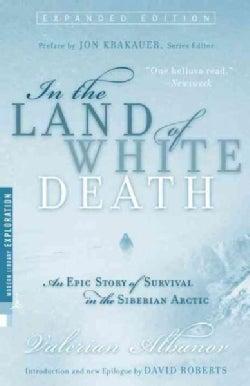 In the Land of White Death: An Epic Story of Survival in the Siberian Arctic (Paperback)