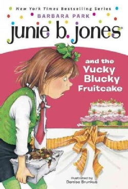 Junie B. Jones and the Yucky Blucky Fruitcake (Paperback)