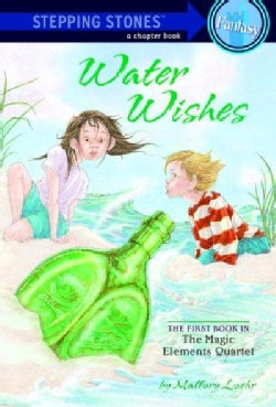 Water Wishes: The First Book in the Magic Elements Quartet (Paperback)