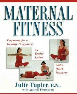 Maternal Fitness: Preparing for the Marathon of Labor (Paperback)