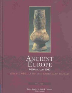 Ancient Europe 8000 B.C.-A.D.1000: Encyclopedia of the Barbarian World (Hardcover)
