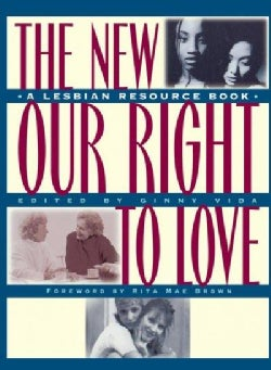 The New Our Right to Love: A Lesbian Resource Book (Paperback)