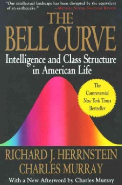 The Bell Curve: Intelligence and Class Structure in American Life (Paperback)
