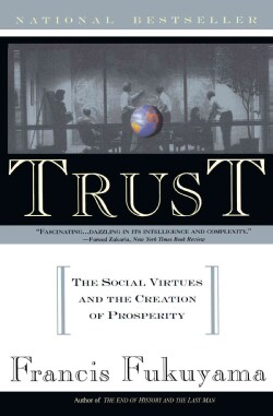 Trust: The Social Virtues and the Creation of Prosperity (Paperback)
