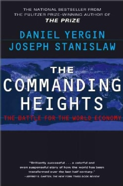 The Commanding Heights: The Battle for the World Economy (Paperback)