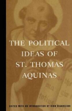 The Political Ideas of St. Thomas Aquinas: Representative Selections (Paperback)
