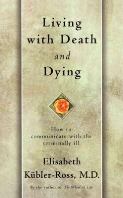 Living With Death and Dying (Paperback)
