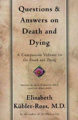 Questions and Answers on Death and Dying: A Companion Volume To On Death And Dying (Paperback)