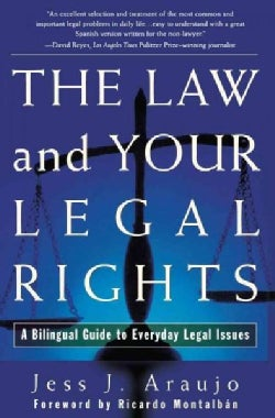 The Law and Your Legal Rights/LA Ley Y Sus Derechos Legales: A Bilingual Guide to Everyday Legal Issues, UN Manua... (Paperback)