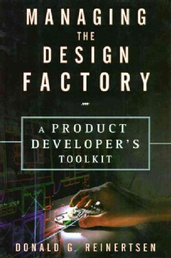 Managing the Design Factory: The Product Developer's Toolkit (Hardcover)