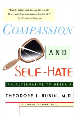 Compassion and Self-Hate: An Alternative to Despair (Paperback)
