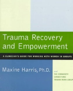 Trauma Recovery and Empowerment: A Clinician's Guide for Working With Women in Groups (Paperback)