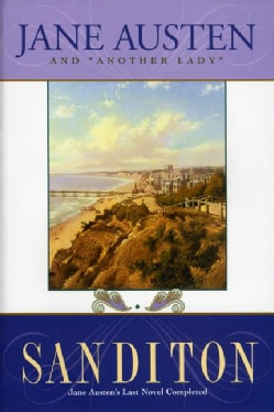 Sanditon: Jane Austen's Last Completed Novel (Paperback)