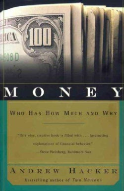Money: Who Has How Much and Why (Paperback)
