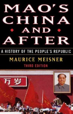 Mao's China and After: A History of the People's Republic (Paperback)
