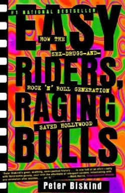 Easy Riders, Raging Bulls: How the Sex-Drugs-And-Rock 'N' Roll Generation Saved Hollywood (Paperback)