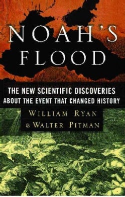 Noah's Flood: The New Scientific Discoveries About the Event That Changed History (Paperback)
