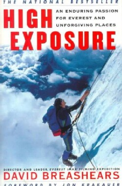 High Exposure: An Enduring Passion for Everest and Unforgiving Places (Paperback)