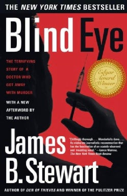 Blind Eye: The Terrifying Story of a Doctor Who Got Away With Murder (Paperback)